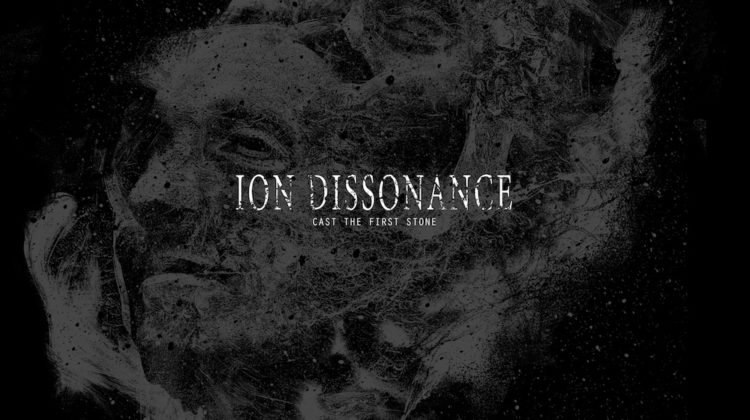 ion-dissonance-cast-the-first-stone-2